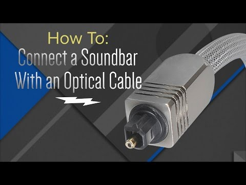 How to: Hook Up Your Soundbar With An Optical Cable