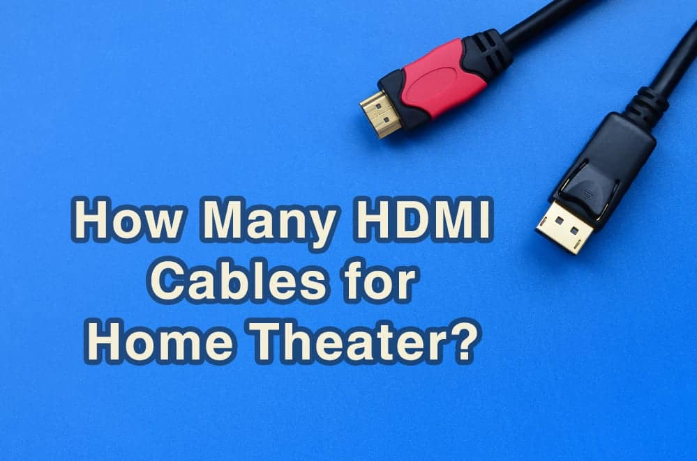 How Many HDMI Cables do you Need