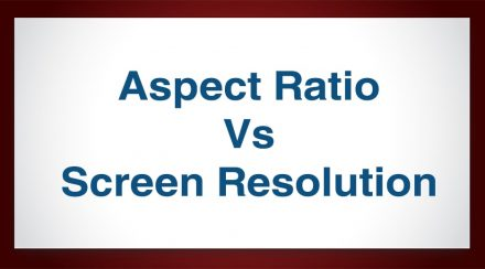 Aspect Ratio vs. Screen Resolution
