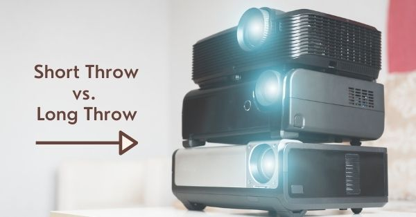 Short Throw vs. Long Throw Projectors